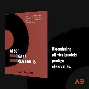 Harry de Jong gedichtjes: Alsof doodgaan doodgewoon is